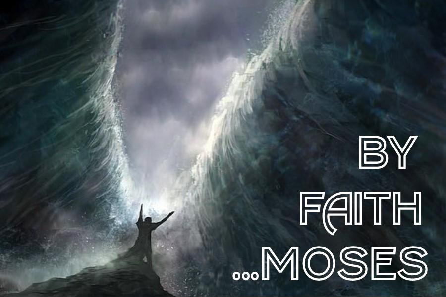 The Faith of Moses – Calvary Baptist Church